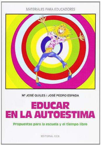 9788483167373: Educar En La Autoestima -1ª Edic: Propuestas para la escuela y el tiempo libre: 78 (Materiales para educadores)