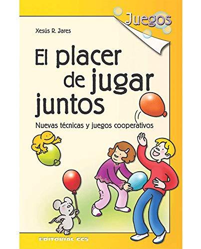 9788483168202: El Placer De Jugar Juntos - 6ª Edición (Juegos)