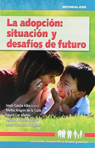 9788483168561: La Adopción: Situación Y Desafíos De Futuro (Educación, orientación y terapia familiar)