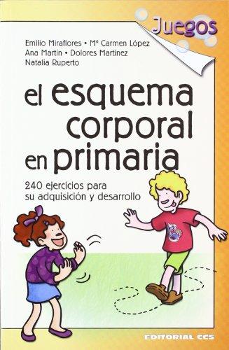 El esquema corporal en Primaria : 240: Emilio Miraflores Gómez
