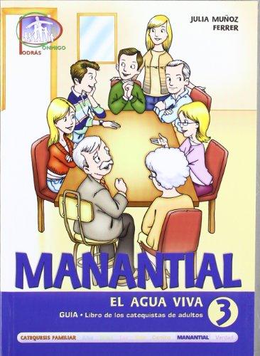 9788483169926: Manantial 3. Guía. Libro de los catequistas de adultos: El agua viva (Catequesis familiar)