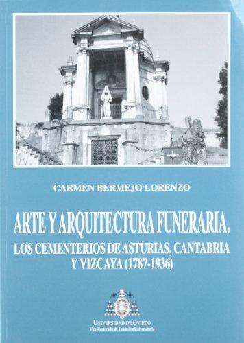 Arte y arquitectura funeraria: los cementerios de: Bermejo Lorenzo, Carmen