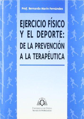 9788483172162: Ejercicio físico y el deporte: de la prevención a la terapéutica