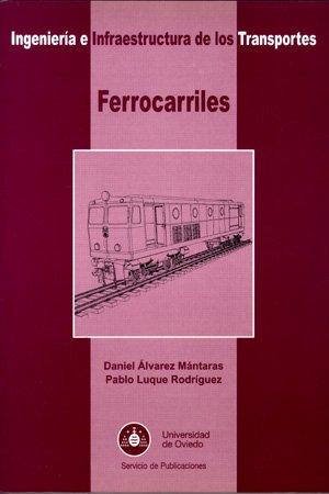 9788483173657: Ferrocarriles. Ingeniería e Infraestructura de los Transportes
