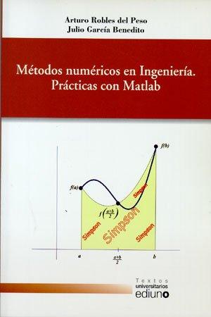 9788483175637: Métodos numéricos en ingeniería. Prácticas con Matlab (Textos Universitarios)