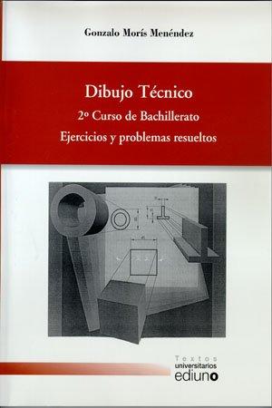 9788483175743: Dibujo Técnico. 2º curso de bachillerato. Ejercicios y problemas resueltos (Textos Universitarios) - 9788483175743