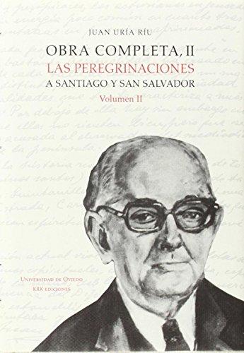 9788483175811: Obra completa II. Las peregrinaciones a Santiago y San Salvador. Volumen II