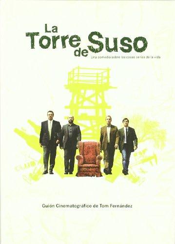 La torre de Suso: una comedia sobre las cosas serias de la vida - Fernández, Tom