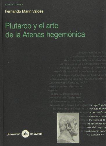 9788483176597: Plutarco y El Arte de La Atenas Hegemonica (Spanish Edition)