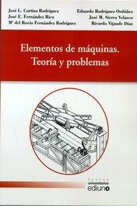 Elementos de máquinas. Teoría y problemas: Cortizo RodrÃguez, JosÃ