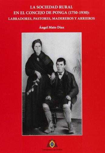 9788483178294: La sociedad rural en el concejo de Ponga (1750-1930): Labradores, pastores, madereros y arrieros