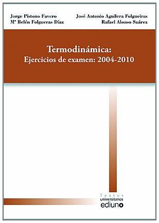 9788483178430: Termodinámica: Ejercicios de examenes: 2004-2010 (Textos Universitarios)