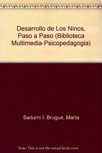 9788483187692: El Desarrollo De Los Ninos Paso a Paso/The Development of Children Step by Step (Biblioteca Multimedia-Psicopedagogia) (Spanish Edition)