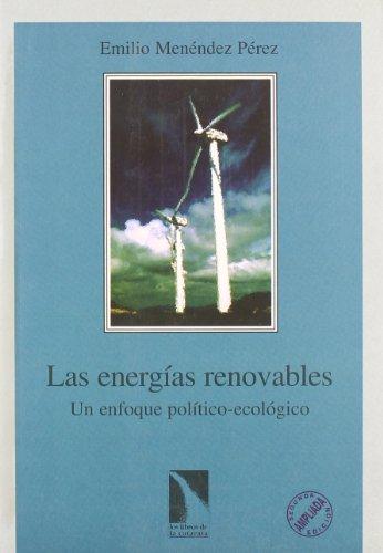 Las energias renovables: Un enfoque politico-ecologico (Los libros de la catarata) (Spanish Edition...