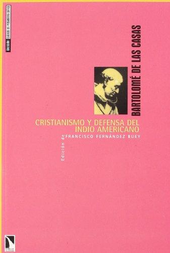 9788483190241: Cristianismo Y Defensa Del Indio (Clásicos del pensamiento crítico)
