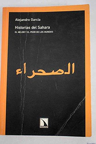9788483191309: Historias del Sahara: El mejor y el peor de los mundos (Colección Mayor)