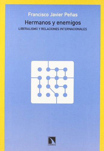 9788483191606: Hermanos y Enemigos: Liberalismo y Relaciones Internacionales (Spanish Edition)