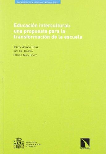 EDUCACION INTERCULTURAL: UNA PROPUESTA PARA LA TRANSFORMACIÓN: Teresa Aguado Odina,