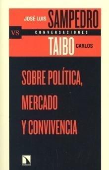 9788483192610: Sobre política,mercado y convivencia (Conversaciones)