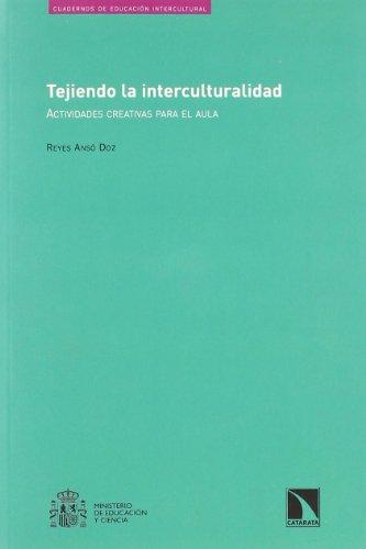 9788483193051: Tejiendo La Interculturalidad (Cuadernos de educación intercultural)