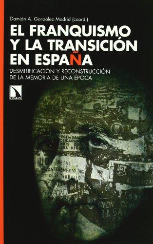 9788483193853: FRANQUISMO Y LA TRANSICION EN ESPA¥A DESMITIFICACION