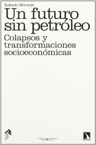 9788483193884: Un Futuro Sin Petroleo (Economía crítica y ecologismo social)