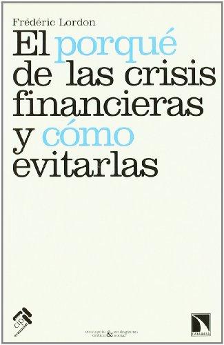 9788483194430: Porque De Las Crisis Financieras (Economia Critica Ecologism)