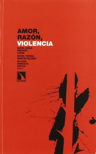 9788483194508: Amor Razon Y Violencia (Investigación y Debate)