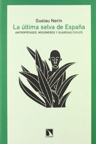 9788483194874: La ultima selva de Espana