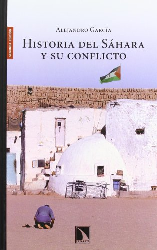 9788483194980: Historia Del Sahara Y Su Conflict (Colección Mayor)