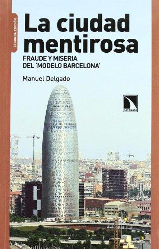 9788483195055: La ciudad mentirosa. Fraude y miseria del 'modelo Barcelona'