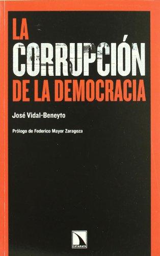 9788483195079: La corrupcion de la democracia