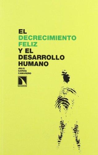 EL DECRECIMIENTO FELIZ Y EL DESARROLLO HUMANO: JULIO GARCÍA CAMARERO
