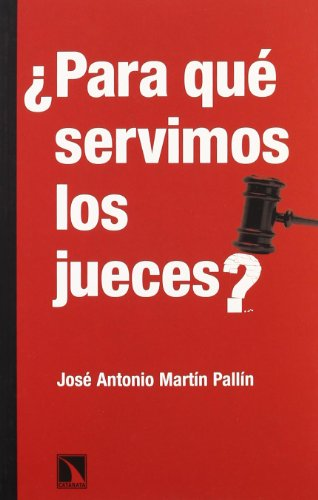 9788483195482: Para Que Servimos Los Jueces (Mayor)