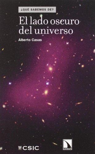 9788483195499: Lado Oscuro Del Universo,El (¿Qué sabemos de?)