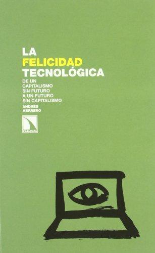 9788483195963: Felicidad Tecnologica,La (Investigación y debate)