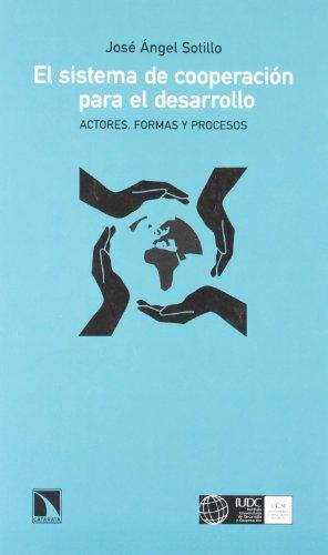 9788483196137: El sistema de cooperación para el desarrollo : actores, formas y procesos