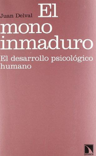 9788483196144: El mono inmaduro : el desarrollo psicológico humano