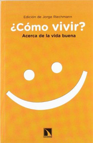 9788483196441: COMO VIVIR ACERCA DE LA VIDA BUENA