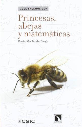 9788483196458: Princesas, abejas y matemáticas