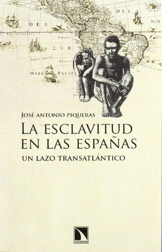 9788483196595: La esclavitud en las Españas: Un lazo trasatlántico: Un lazo transatlántico (Mayor)