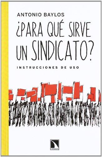 9788483196991: ¿Para qué sirve un sindicato?