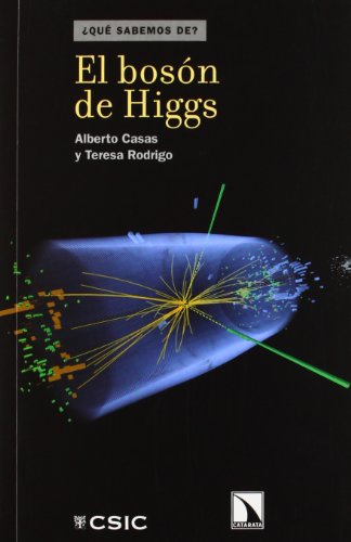 EL BOSÓN DE HIGGS: CASAS, ALBERTO;RODRIGO, TERESA