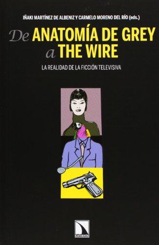 9788483197776: De Anatomía de Grey a The Wire: La realidad de la ficción televisiva