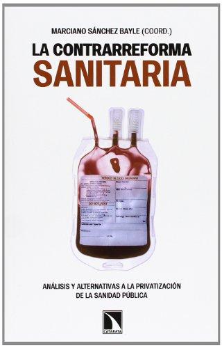 9788483198223: La Contrarreforma Sanitaria. Análisis Y Alternativas A La Privatización De La Sanidad Pública (Mayor)