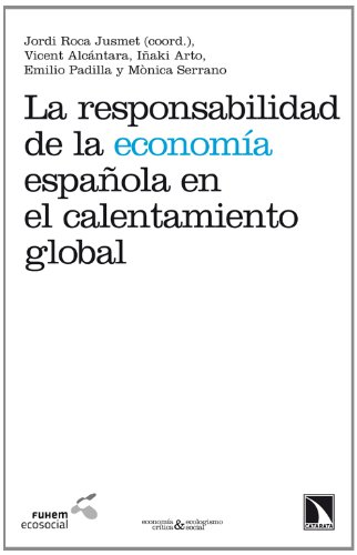 9788483198490: La Responsabilidad De La Economía Española En El Calentamiento Global (Economía Crítica y Ecologismo Social)