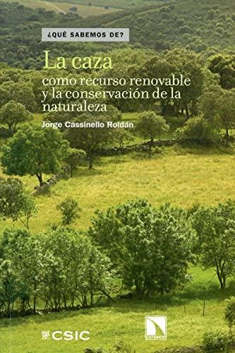 9788483198681: La caza como recurso renovable y la conservación de la naturaleza (Qué Sabemos de)