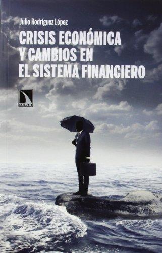 9788483198797: Crisis Económica Y Cambios En El Sistema Financiero (COLECCION MAYOR)