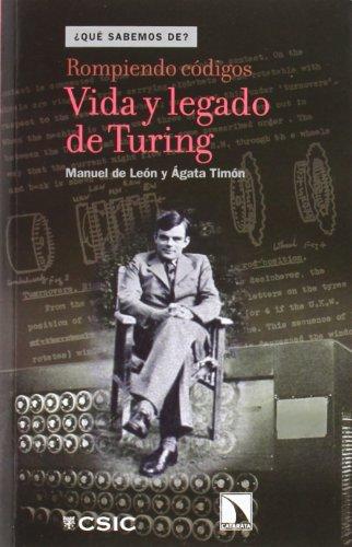 ROMPIENDO CÓDIGOS: VIDA Y LEGADO DE TURING: LEÓN RODRÍGUEZ, MANUEL