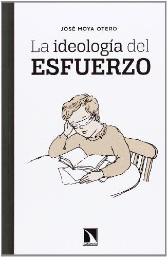9788483198926: La Ideología Del Esfuerzo (Mayor (catarata))